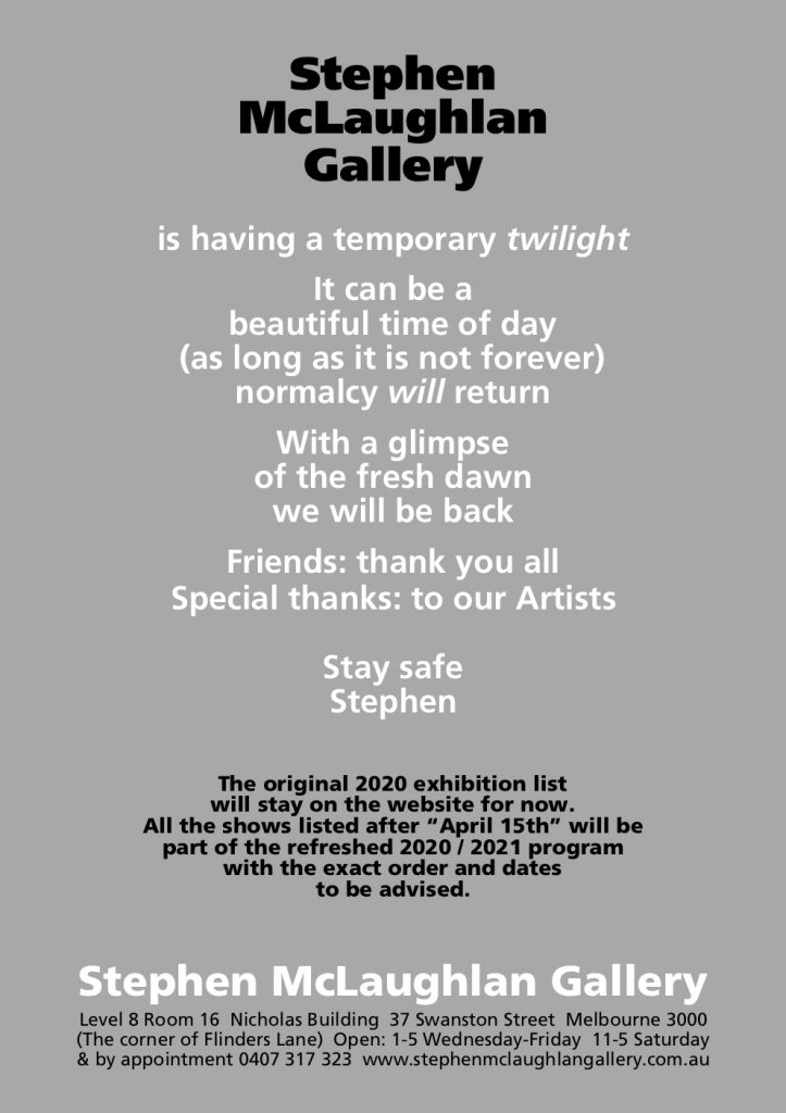 Notice of temporary closure - Stephen McLaughlan Gallery, Melbourne